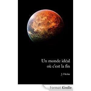 http://quelques.pages.cowblog.fr/images/dossier2/UnmondeidealoucestlafinJHeska.jpg